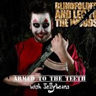 BLINDFOLDED AND LED TO THE WOODS Armed To The Teeth With Jellybeans album cover