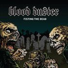 BLOOD DUSTER Fisting the Dead album cover