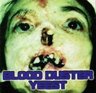 BLOOD DUSTER Yeest / Fisting the Dead album cover