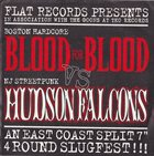 BLOOD FOR BLOOD Blood For Blood Vs Hudson Falcons - An East Coast Split 7