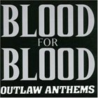 BLOOD FOR BLOOD Outlaw Anthems album cover