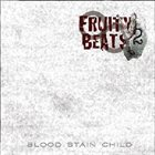 BLOOD STAIN CHILD Fruity Beats 2 album cover