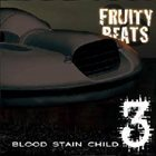 BLOOD STAIN CHILD Fruity Beats 3 album cover