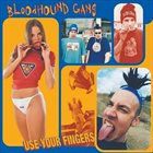 BLOODHOUND GANG Use Your Fingers album cover