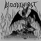 BLOODTHIRST Forgotten Years of Killing album cover