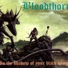 BLOODTHORN In the Shadow of Your Black Wings album cover