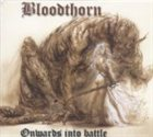 BLOODTHORN Onwards Into Battle album cover