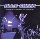 BLUE CHEER Hello Tokyo, Bye Bye Osaka: Live In Japan 1999 album cover