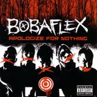 BOBAFLEX Apologize for Nothing album cover