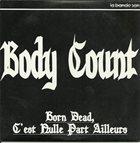 BODY COUNT Born Dead C'Est Nulle Part Ailleurs album cover