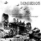 BOMBEROS Bringing Down the Neighbourhood Average album cover