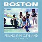 BOSTON Feeling it in Cleveland album cover