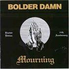BOLDER DAMN Mourning album cover