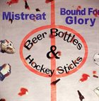 BOUND FOR GLORY Beer Bottles and Hockey Sticks (feat. Mistreat) album cover