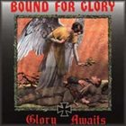 BOUND FOR GLORY Glory Awaits album cover