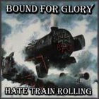 BOUND FOR GLORY Hate Train Rolling album cover