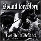 BOUND FOR GLORY Last Act of Defiance album cover