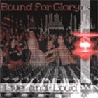 BOUND FOR GLORY Live and Loud album cover