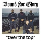 BOUND FOR GLORY Over the Top album cover
