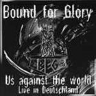 BOUND FOR GLORY Us Against the World (Live in Deutschland) album cover