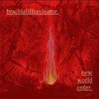 BRACHIALILLUMINATOR New World Order album cover