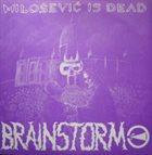 BRAINSTORM Milošević Is Dead album cover