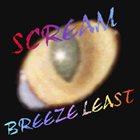 BREEZE LEAST Scream album cover