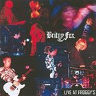 BRITNY FOX Live At Froggy's album cover