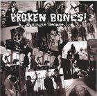 BROKEN BONES A Single Decade... album cover
