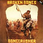 BROKEN BONES Bonecrusher album cover
