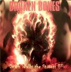 BROKEN BONES Death Walks the Streets album cover