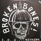 BROKEN BONES I.O.U....Nothing album cover