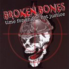 BROKEN BONES Time for Anger, Not Justice album cover