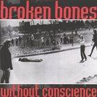 BROKEN BONES Without Conscience album cover