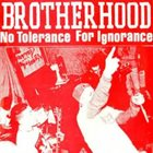 BROTHERHOOD No Tolerance For Ignorance album cover