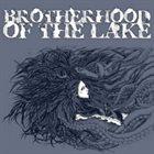 BROTHERHOOD OF THE LAKE Brotherhood Of The Lake album cover