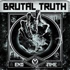 BRUTAL TRUTH End Time album cover