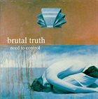 BRUTAL TRUTH Need to Control album cover