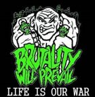 BRUTALITY WILL PREVAIL Life Is Our War album cover