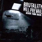 BRUTALITY WILL PREVAIL Never Turn Back album cover