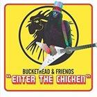 BUCKETHEAD Enter the Chicken album cover