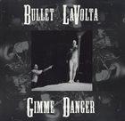 BULLET LAVOLTA Gimme Danger album cover
