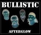 BULLISTIC Afterglow album cover