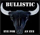 BULLISTIC Eye For An Eye album cover