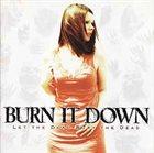 BURN IT DOWN Let The Dead Bury The Dead album cover