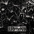 BURN THE MAN Burn The Man album cover