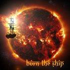 BURN THE SHIP Burn The Ship album cover