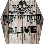 BURY YOUR DEAD Alive album cover