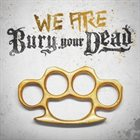 BURY YOUR DEAD We Are Bury Your Dead album cover