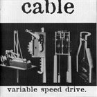 CABLE Variable Speed Drive album cover